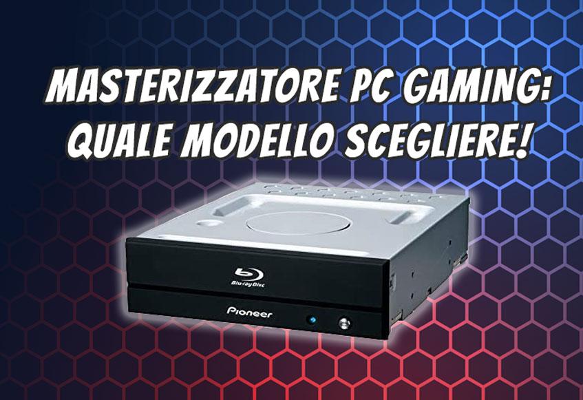 masterizzatore pc gaming