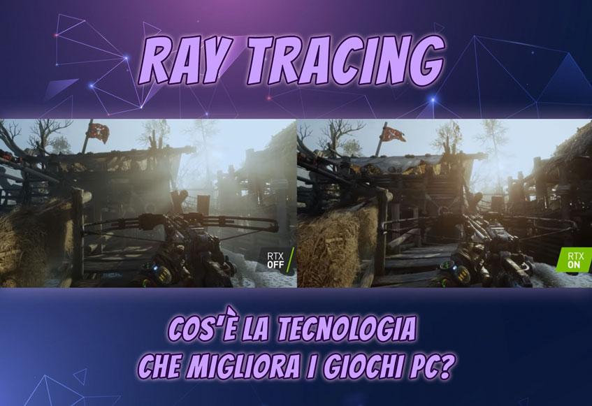 Ray Tracing, cos'è la Tecnologia che migliora i Giochi PC?