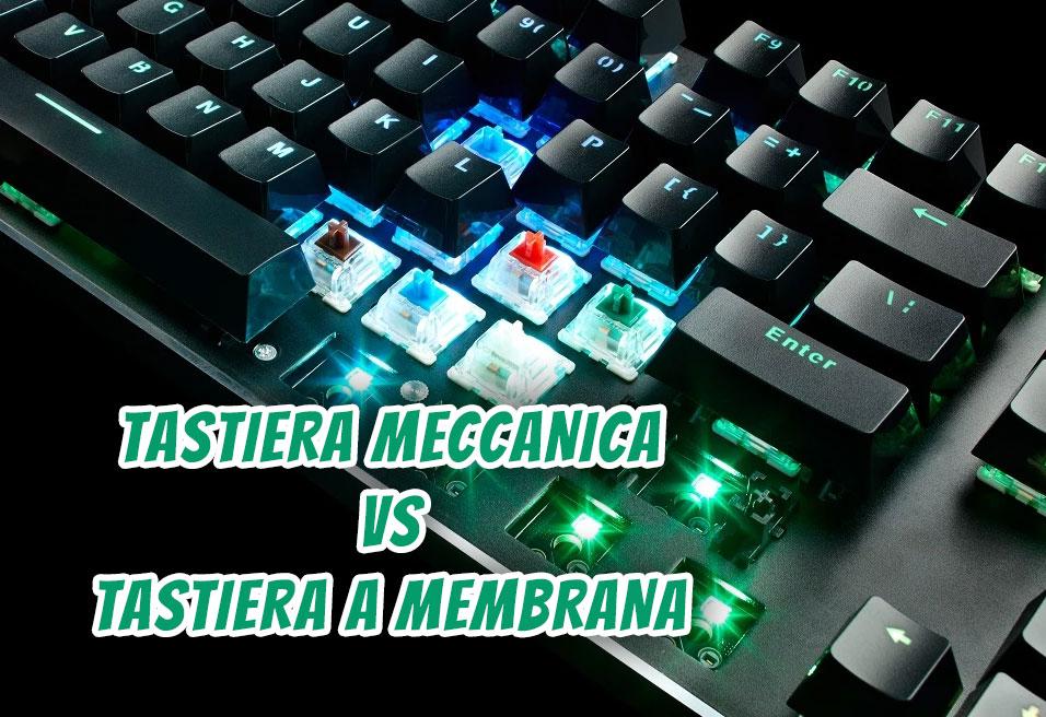 tastiera meccanica o membrana